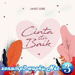 (3.54 MB) Download Mp3 Langit Sore - Cinta Itu Baik